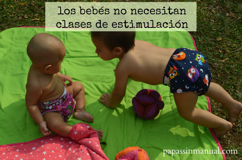 Los bebés no necesitan clases de estimulación